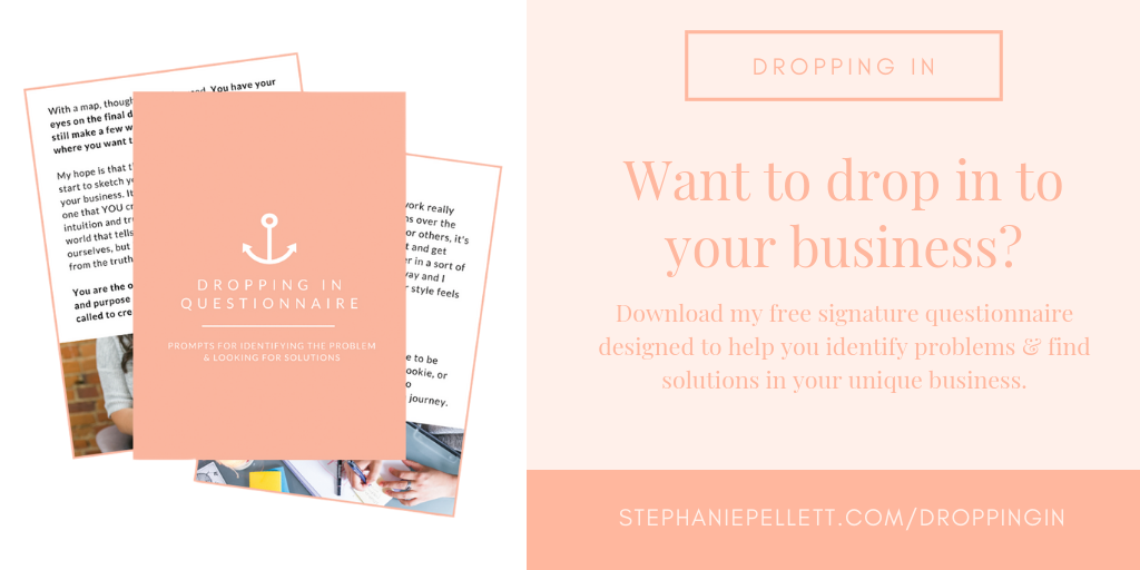 Dropping In to Your Business – Stephanie Pellett Creative