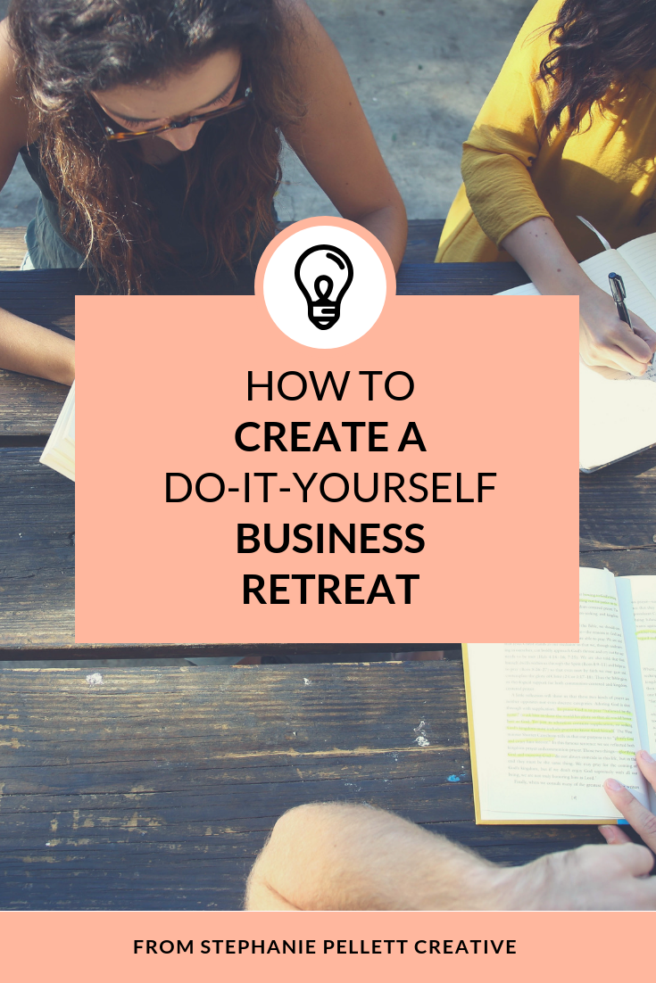 How to Create a Do-It-Yourself Business Retreat – Stephanie Pellett Creative
