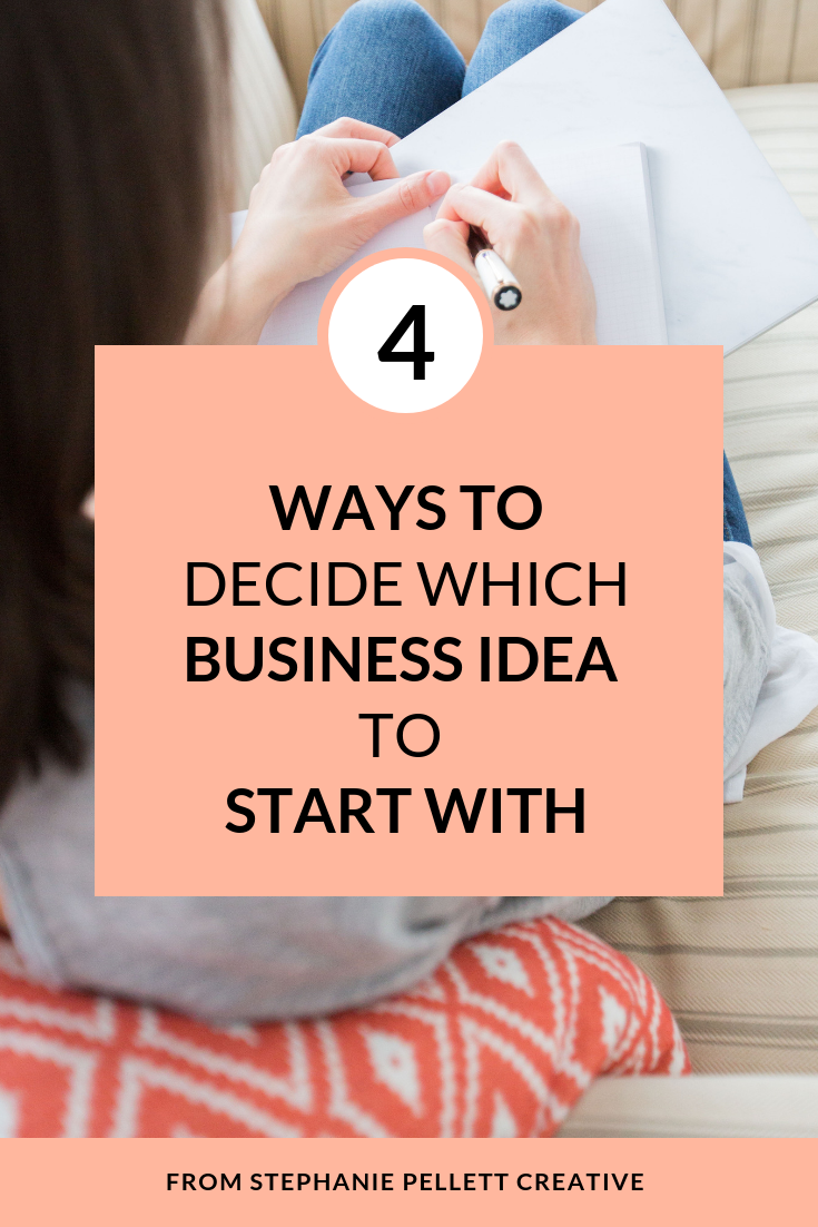 4 Ways to Decide Which Idea to Start With – Stephanie Pellett Creative