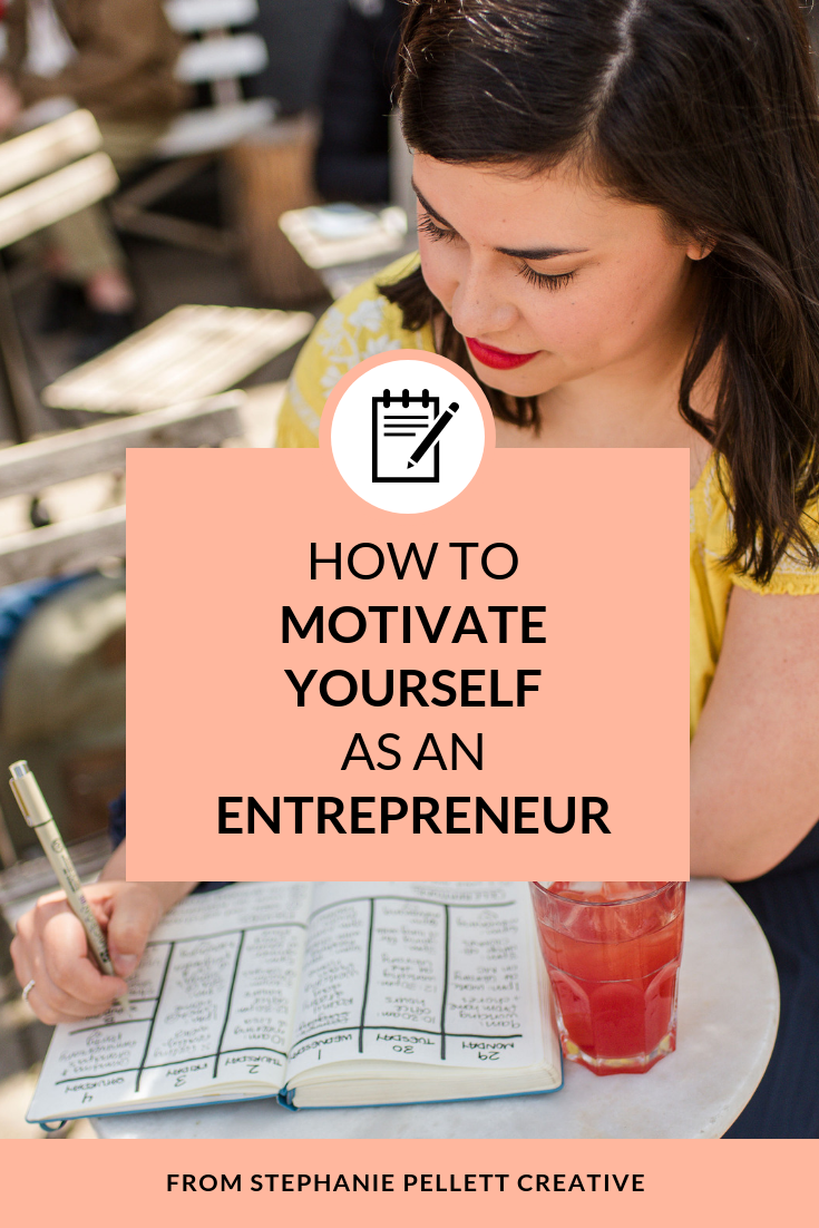 How to Motivate Yourself as an Entrepreneur – Stephanie Pellett Creative