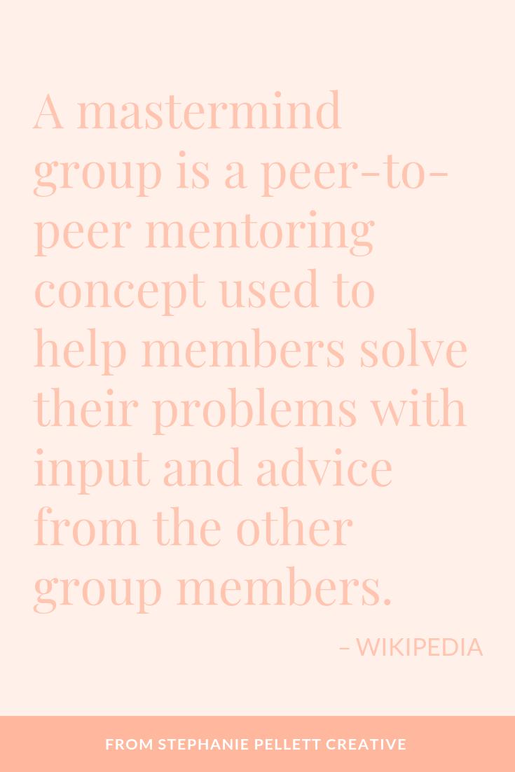 Definition of a Business Mastermind Group – Stephanie Pellett Creative